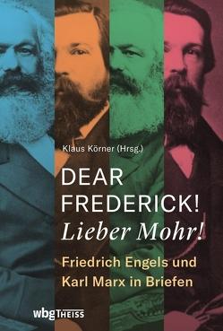Dear Frederick! Lieber Mohr! von Körner,  Klaus
