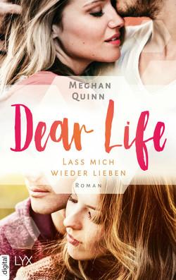 Dear Life – Lass mich wieder lieben von Karamustafa,  Melike, Quinn,  Meghan