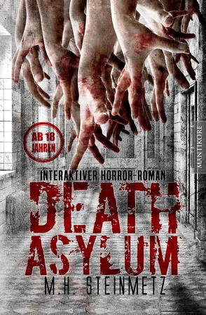 Death Asylum – Interaktiver Horror-Roman von Steinmetz,  M. H.