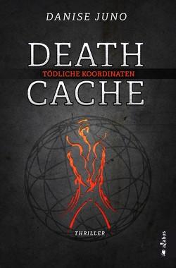 Death Cache. Tödliche Koordinaten von Juno,  Danise