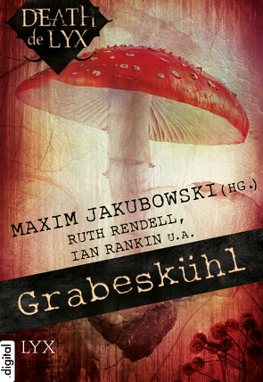 Death de LYX – Grabeskühl von Faletti,  Giorgio, Gatter,  Nikolaus, Gregorio,  Michael, Jakubowski,  Maxim, Rankin,  Ian, Rendell,  Ruth, Walther,  Daniel