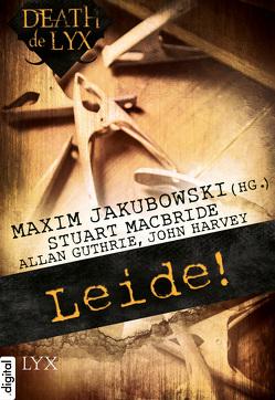 Death de LYX – Leide! von Guthrie,  Allan, Harvey,  John, Holz,  Caspar, Jakubowski,  Maxim, MacBride,  Stuart