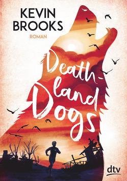Deathland Dogs von Brooks,  Kevin, Gutzschhahn,  Uwe-Michael