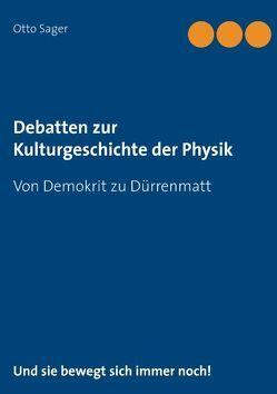 Debatten zur Kulturgeschichte der Physik von Sager,  Otto