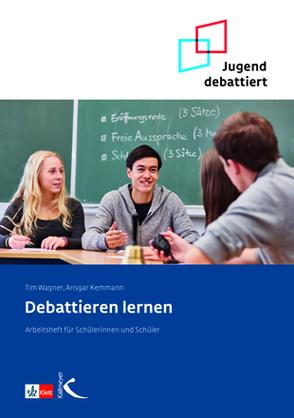 Debattieren lernen von Kemmann,  Ansgar, Wagner,  Tim