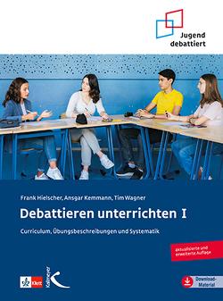Debattieren unterrichten von Hielscher,  Frank, Kemmann,  Ansgar, Wagner,  Tim