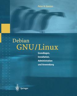 Debian GNU/Linux von Alex,  Wulf, Ganten,  Peter H.