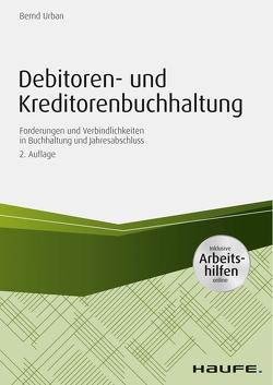 Debitoren- und Kreditorenbuchhaltung – inkl. Arbeitshilfen online von Urban,  Bernd