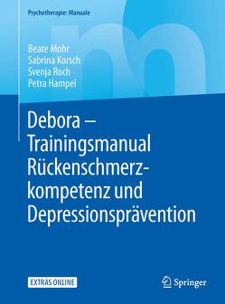 Debora – Trainingsmanual Rückenschmerzkompetenz und Depressionsprävention von Hampel,  Petra, Korsch,  Sabrina, Mohr,  Beate, Roch,  Svenja