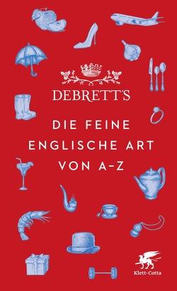 Debrett's. Die feine englische Art von A-Z von Debrett's Ltd., Fuchs,  Dieter, Herre,  Anja