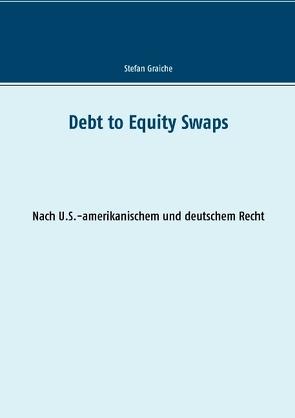 Debt to Equity Swaps von Graiche,  Stefan