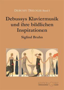 Debussys Klaviermusik und ihre bildlichen Inspirationen von Bruhn,  Siglind