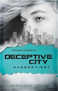 Deceptive City (Band 1): Aussortiert von Scheurich,  Stefanie