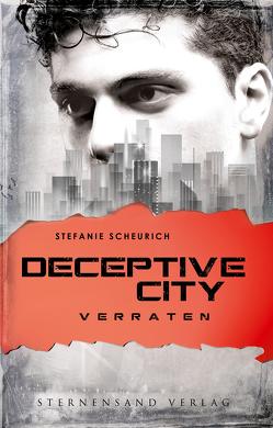 Deceptive City (Band 2): Verraten von Scheurich,  Stefanie