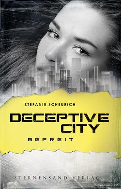 Deceptive City (Band 3): Befreit von Scheurich,  Stefanie