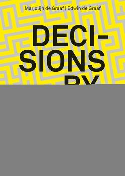 Decisions by Design von Graaf,  Edwin, Graaf,  Marjolijn, Kötzle,  Sandra