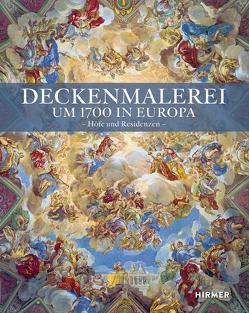 Deckenmalerei um 1700 in Europa von Hoppe,  Stephan, Karner,  Herbert, Laß,  Heiko