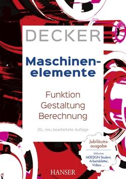 Decker Maschinenelemente von Alber-Laukant,  Bettina, Decker,  Karl-Heinz, Engelken,  Gerhard, Hackenschmidt,  Reinhard, Rieg,  Frank, Weidermann,  Frank