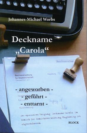 """Deckname """"Carola"""" von Worbs,  Johannes-Michael"""