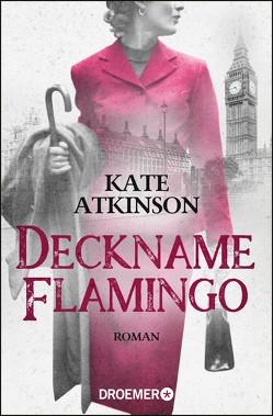 Deckname Flamingo von Atkinson,  Kate, Grube,  Anette