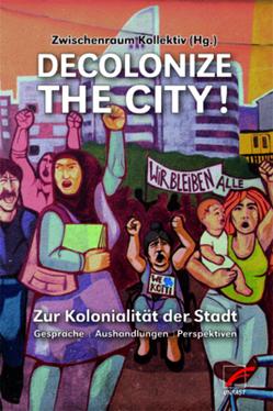 Decolonize the City! von Zwischenraum Kollektiv