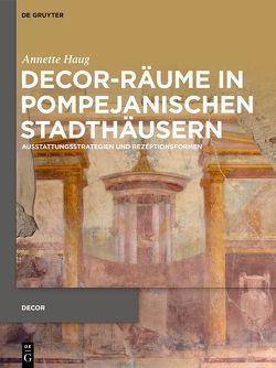 Decor-Räume in pompejanischen Stadthäusern von Haug,  Annette