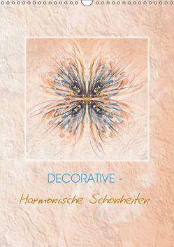 DECORATIVE – Harmonische Schönheiten (Wandkalender 2019 DIN A3 hoch) von Gründler,  Claudia