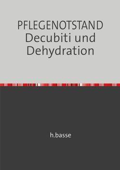 DECUBITUS und DEHYDRATION in der Altenpflege von basse,  horst