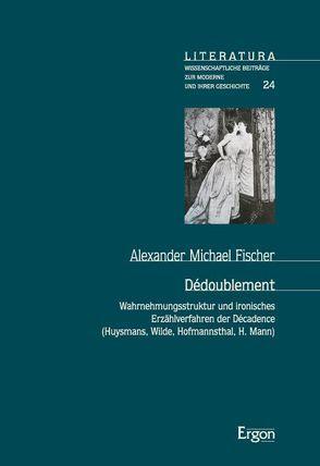 Dédoublement von Fischer,  Alexander M.