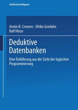 Deduktive Datenbanken von Bibel,  Wolfgang, Cremers,  Armin B., Griefahn,  Ulrike, Hinze,  Ralf, Kruse,  Rudolf