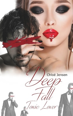 Deep Fall – Toxic Lover (Deep Fall – The Hard Lovestory) von Jensen,  Chloé