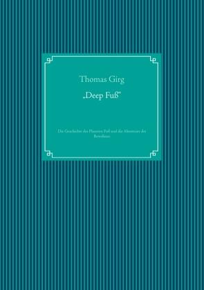 """Deep  Fuß"" von Girg,  Thomas"