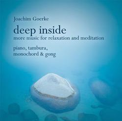Deep Inside – More Music for Relaxation and Meditation von Goerke,  Joachim