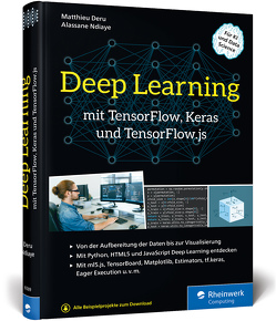 Deep Learning mit TensorFlow, Keras und TensorFlow.js von DERU,  Matthieu, Ndiaye,  Alassane