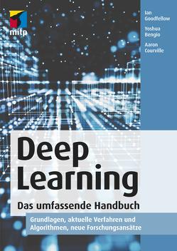 Deep Learning von Bengio,  Yoshua, Courville,  Aaron, Goodfellow,  Ian