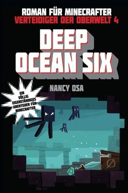 Deep Ocean Six – Roman für Minecrafter von Lange,  Maxi, Osa,  Nancy