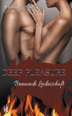 Deep Pleasure – Brennende Leidenschaft von Taylor,  Sharon