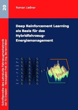 Deep Reinforcement Learning als Basis für das Hybridfahrzeug-Energiemanagement von Ließner,  Roman