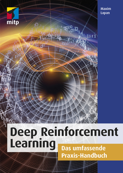 Deep Reinforcement Learning von Lapan,  Maxim