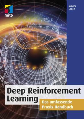 Deep Reinforcement Learning von Lapan,  Maxim