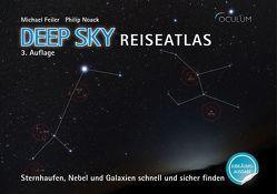 Deep Sky Reiseatlas Jubiläumsausgabe von Feiler,  Michael, Noack,  Philip