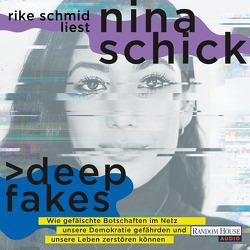Deepfakes von Lohmann,  Kristin, Ott,  Johanna, Schick,  Nina, Schmid,  Rike