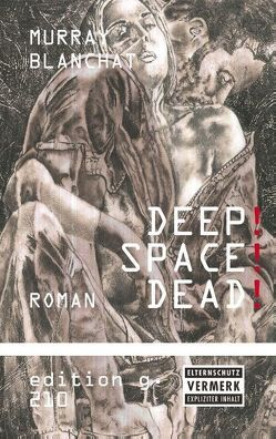 Deep!Space!Dead! von Blanchat,  Murray