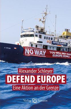 Defend Europe von Schleyer,  Alexander, Sellner,  Martin