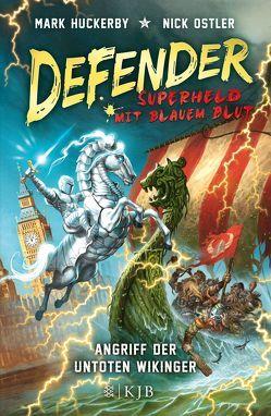 Defender – Superheld mit blauem Blut / Defender – Superheld mit blauem Blut. Angriff der untoten Wikinger von Huckerby,  Mark, Ostler,  Nick, Strohm,  Leo H.