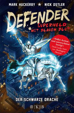 Defender – Superheld mit blauem Blut. Der Schwarze Drache von Huckerby,  Mark, Ostler,  Nick, Strohm,  Leo H., Wyatt,  David