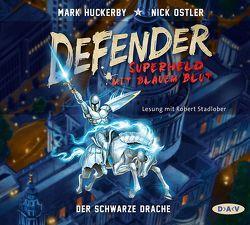 Defender – Superheld mit blauem Blut. Der Schwarze Drache von Huckerby,  Mark, Ostler,  Nick, Stadlober,  Robert, Strohm,  Leo H.