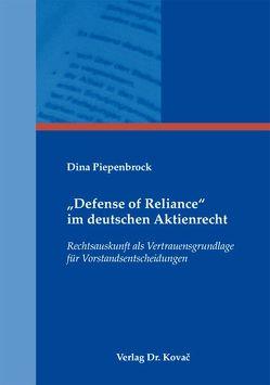 """""""Defense of Reliance"""" im deutschen Aktienrecht von Piepenbrock,  Dina"""