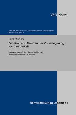 Definition und Grenzen der Vorverlagerung von Strafbarkeit von Möller,  Uriel