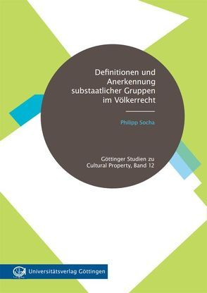 Definitionen und Anerkennung substaatlicher Gruppen im Völkerrecht von Socha,  Philipp